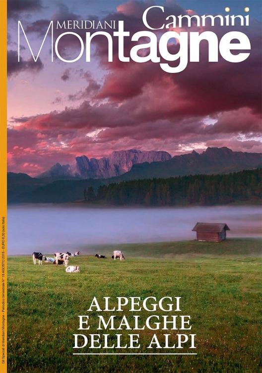 Meridiani Montagne speciale Cammini estate 2018. Alpeggi e malghe delle Alpi