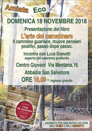 Presentazione del libro L'arte del camminare. Incontro con Luca Gianotti. Abbadia San Salvatore, ore 16.00 al Centro Giovani, Via Mentana 16. Ingresso gratuito.
