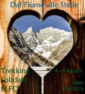 Dal Fiume alle Stelle. Trekking Solidale Elfo - 4-9 agosto - Valle d'Aosta