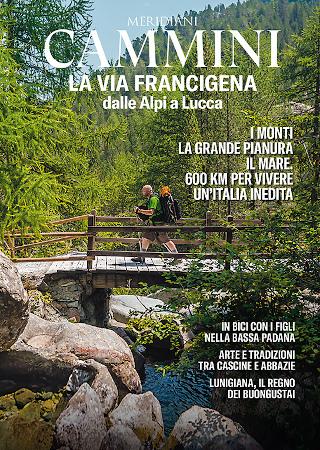 Meridiani Cammini: Via Francigena dalle Alpi a Lucca