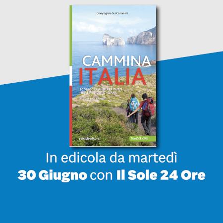 Cammina Italia. In edicola da martedì 30 giugno con il sole 24 Ore