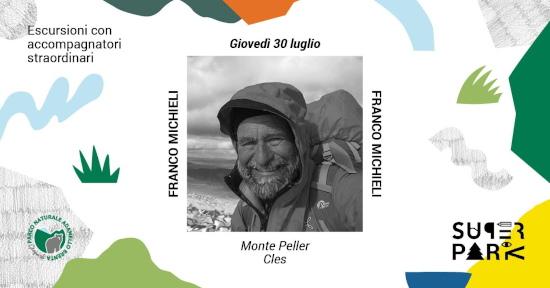 Escursioni con accompagnatori straodinari - Giovedì 30 luglio - Franco Michieli - Monte Peller Cles - Super Park