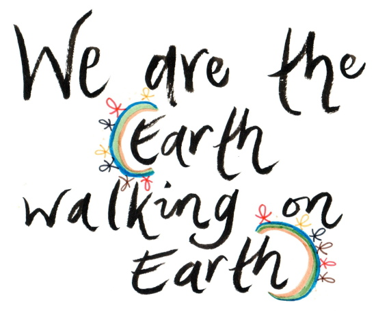 We are the Earth Walking on the Earth