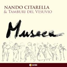 Museca. Nando Citarella & Tamburi del Vesuvio