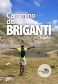 Cammino dei Briganti, la guida