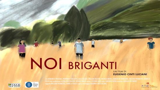 Noi briganti. Un film di Eugenio Cinti Luciani