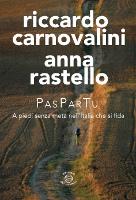 Riccardo Carnovalini e Anna Rastello, PasParTu - A piedi senza meta nell'Italia che si fida, Edizioni dei Cammini, 2015