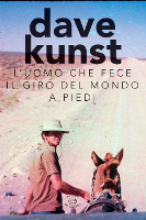 Dave Kunst, L'uomo che fece il giro del mondo a piedi, Edizioni dei Cammini, 2015