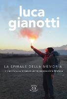 Luca Gianotti, La spirale della memoria, Edizioni dei Cammini, 2015