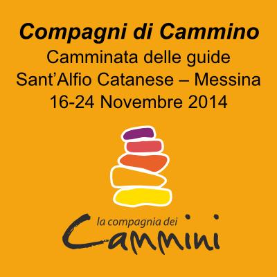 Compagni di Cammino. Camminata delle guide Sant'Alfio Catanese - Messina. 16-24 novembre 2014
