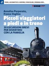 Annalisa Porporato, Franco Voglino – Piccoli viaggiatori a piedi e in treno, Terre di Mezzo 2014