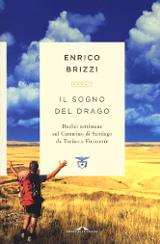 Enrico Brizzi – Il sogno del drago. Dodici settimane sul Cammino di Santiago da Torino a Finisterre, Ponte alle Grazie 2017