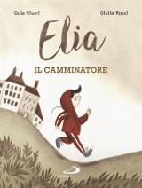 Guia Risari, Giulia Rossi – Elia il camminatore – San Paolo 2018