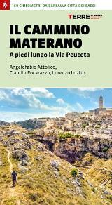 Angelofabio Attolico, Claudio Focarazzo, Lorenzo Lozito – Il Cammino Materano, Terre di Mezzo 2019