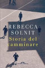 Rebecca Solnit, Storia del camminare, Ponte alle Grazie 2018