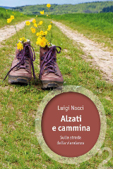 Luigi Nacci, Alzati e cammina, Ediciclo 2014