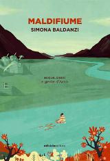 Simona Baldanzi, Maldifiume - Acqua passi e gente d'Arno, Ediciclo 2016