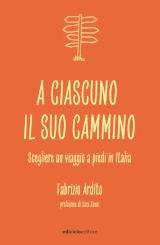 """Fabrizio Ardito – """"A ciascuno il suo cammino"""", Ediciclo 2021"""
