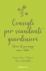 Emina Cevro Vukovic e Nora Bertolotti – Consigli per viandanti giardinieri, Ediciclo 2020