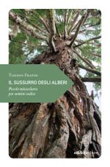Tiziano Fratus – Il sussurro degli alberi - Ediciclo 2013