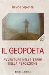 Davide Sapienza – Il geopoeta. Avventure nelle terre della percezione – Bolis edizioni 2019