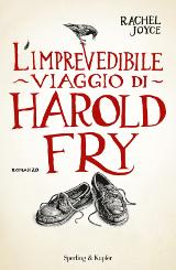 Rachel Joyce, L'imprevedibile viaggio di Harold Fry, Sperling e Kupfer, 2012