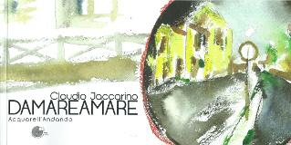 Claudio Jaccarino – Damareamare. Acquarell'Andando - La Memoria del Mondo 2013