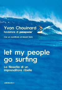 Yvon Chouinard, Let my people go surfing, Ediciclo 2018