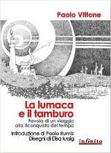 Paolo Vittone, Elisa Iussig – La lumaca e il tamburo, Infinito Edizioni 2010