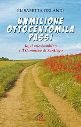 Elisabetta Orlandi, Un milioneottocentomila passi, Edizioni Paoline 2012