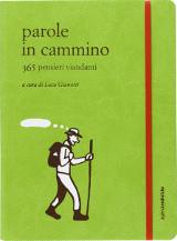 Parole in Cammino, Luca Gianotti, Ediciclo, 2013