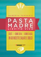 Roberta Ferraris – Pasta madre lievito vivo, Terre di Mezzo 2014