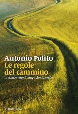 Antonio Polito – Le regole del cammino, Marsilio 2020