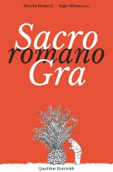 Nicolò Bassetti, Sapo Matteucci – Sacro Romano Gra, Quodlibet Humboldt 2013 – 16,50 euro