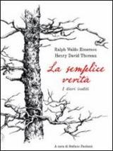 Ralph Waldo Emerson, Henry David Thoreau – La semplice verità, Piano B 2012
