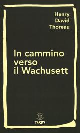 Henry David Thoreau, In cammino verso il Wachusett, Edizioni dei cammini 2015