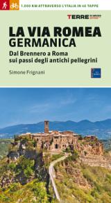 Simone Frignani – La Via Romea Germanica, Terre di Mezzo 2016
