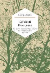 Fabrizio Ardito – Le Vie di Francesco, Ediciclo Editore 2020