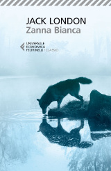 Jack London – Zanna Bianca, Feltrinelli 2014