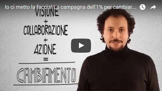Video Io ci metto la faccia! La campagna dell'1% per cambiare l'Italia!