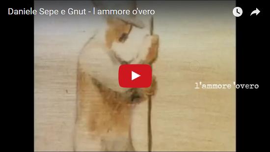 Video Daniele Sepe e Gnut - l ammore o'vero
