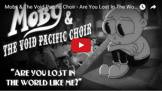 Video Moby & The Void Pacific Choir - Are You Lost In The World Like Me