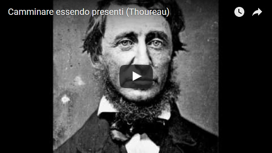 Video Camminare essendo presenti (Thoreau)