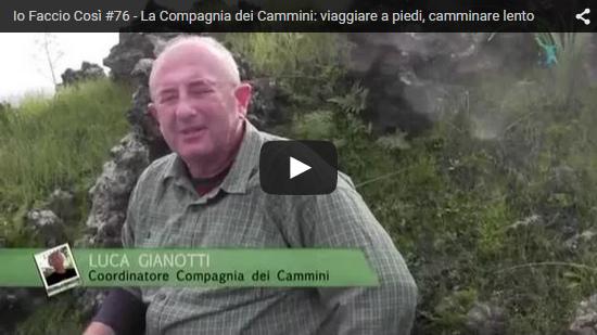Video Io Faccio Così 76 - La Compagnia dei Cammini - Italia che Cambia