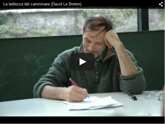 Video David Le Breton : Bellezza del camminare