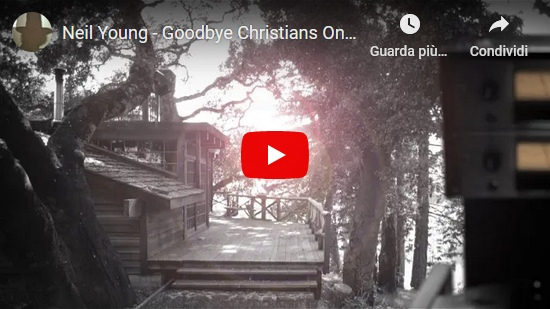 Video Neil Young: Goodbye Christians On The Shore
