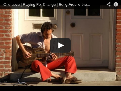 Video One Love - Playing For Change