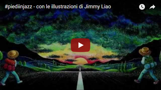 Video #piediinjazz - con le illustrazioni di Jimmy Liao