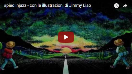 Video #piediinjazz - con le illustrazioni di Jimmy Liao