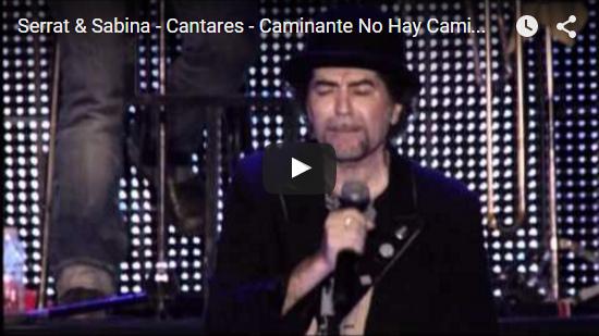 Video Serrat & Sabina - Cantares - Caminante No Hay Camino